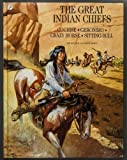 img - for The Great Indian Chiefs: Cochise, Geronimo, Crazy Horse, Sitting Bull by Jean-Robert Masson (1994-09-01) book / textbook / text book