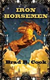 Iron Horsemen (The Iron Chronicles)