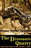 The Dinosaur Quarry: Dinosaur National Monument Colorado, Utah - The Discovery of Prehistoric fossils Book (Illustrated color pictures)