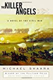 The Killer Angels: A Novel of the Civil War (Modern Library) (0679643249) by Michael Shaara