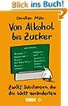 Von Alkohol bis Zucker: Zw�lf Substan...