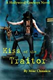 img - for Kiss of the Traitor: A Hollywood Cowboys Novel book / textbook / text book