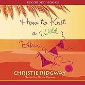 How to Knit a Wild Bikini | [Christie Ridgway]