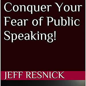 Conquer Your Fear of Public Speaking! Audiobook