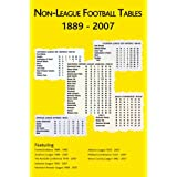 Non-league Football Tables 1889-2007by Mick Blakeman