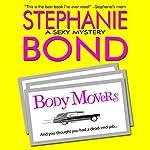 Body Movers: A Body Movers Novel, Book 1 | Stephanie Bond