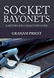 img - for Socket Bayonets: A History and Collector's Guide book / textbook / text book