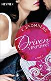 Driven. Verf�hrt: Band 1 - Roman - (German Edition)
