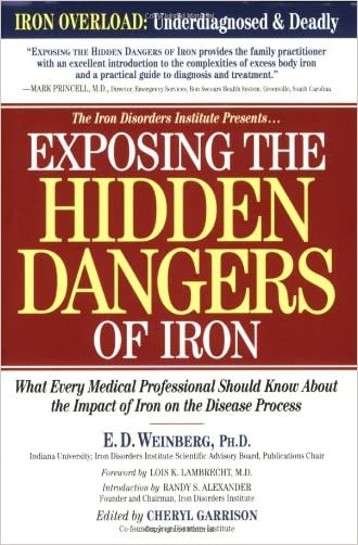 Exposing the Hidden Dangers of Iron: What Every Medical Professional Should Know about the Impact of Iron on the Disease Process