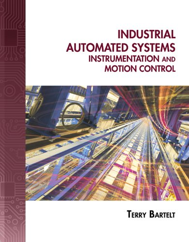 Download Industrial Automated Systems: Instrumentation and Motion Control