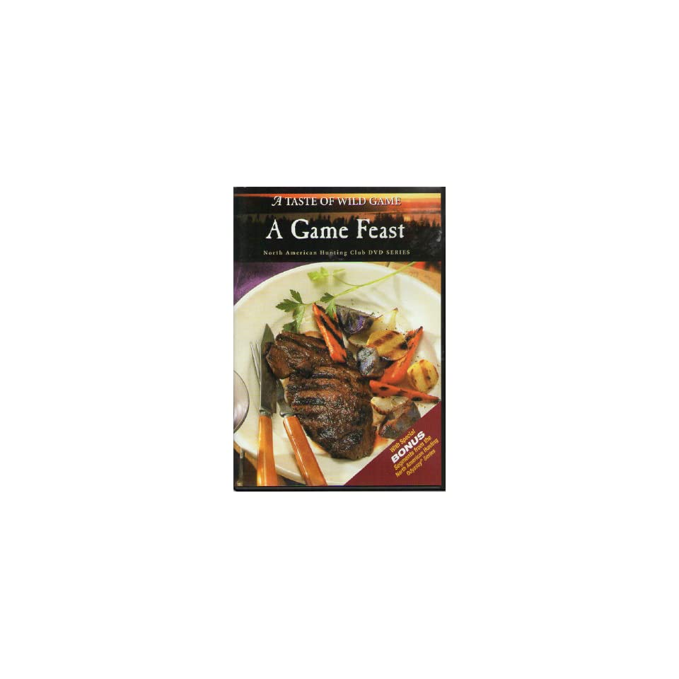 A Taste of Wild Game   [DVD] A Game Feast   North American Hunting Club DVD Series