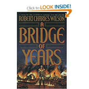 A Bridge of Years - Robert Charles Wilson