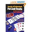 Secrets of Professional Pot-Limit Omaha: How To Win Big, Both Live And Online