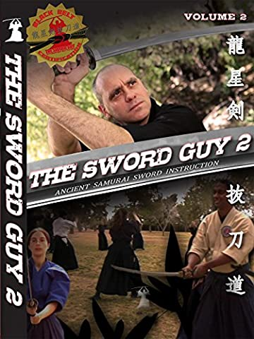 Volume 2 - The Sword Guy - Samurai Swords Traditional Katana Instruction