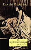 img - for Dracula's Precursors: The Mysterious Stranger & Other Stories book / textbook / text book