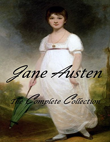 Jane Austen - Jane Austen: The Complete Collection (With Active Table of Contents): (All Major and Minor Works, Pride and Prejudice, Sense and Sensibility, Emma, Persuasion, Mansfield Park, + and More)