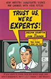 Trust Us We're Experts: How Industry Manipulates Science and Gambles with Your Future (1585421391) by Rampton, Sheldon