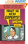 Trust Us, We're Experts PA: How Indus...