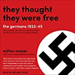 They Thought They Were Free: The Germans, 1933-45 | Milton Mayer