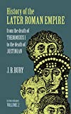 History of the Later Roman Empire: From the Death of Theodosius I to the Death of Justinian (Volume 2) (0486203999) by Bury, J. B.