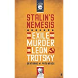 Stalin's Nemesis: The Exile and Murder of Leon Trotskyby Bertrand Patenaude