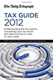 Cover of The Daily Telegraph Tax Guide 2012 by David Genders 0749465743