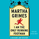 I Am the Only Running Footman (       UNABRIDGED) by Martha Grimes Narrated by Steve West