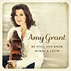 Amy Grant - Be Still and Know CD