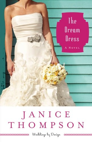 Image of The Dream Dress: A Novel (Weddings by Design) (Volume 3)