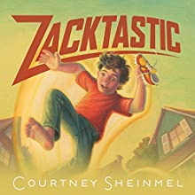 Zacktastic  Audiobook by Courtney Sheinmel Narrated by Nick Podehl
