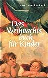img - for Das Weihnachtsbuch f r Kinder. Mit Geschichten, Gedichten und Bildern book / textbook / text book
