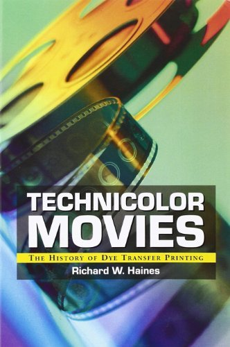 technicolor-movies-the-history-of-dye-transfer-printing-by-richard-w-haines-2003-11-12