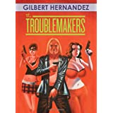 The Troublemakerspar Gilbert Hernandez