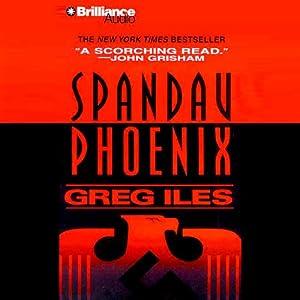 Spandau Phoenix | [Greg Iles]