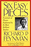 Six Easy Pieces: Essentials Of Physics Explained By Its Most Brilliant Teacher (Helix Book) (0201408252) by Feynman, Richard P.