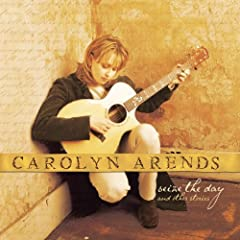 Seize The Day - Carolyn Arends
