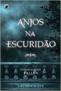 Anjos Na Escuridao: Contos da Serie Fallen (Em Portugues do Brasil