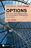 The Financial Times Guide to Options: The Plain and Simple Guide to Successful Strategies (The FT Guides)
