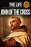 The Life and Prayers of Saint John of the Cross