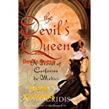 The Devil's Queen: A Novel of Catherine de Medici ~ Jeanne Kalogridis