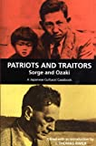 img - for Patriots and Traitors, Sorge and Ozaki: A Japanese Cultural Casebook book / textbook / text book