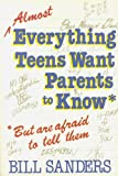 Almost Everything Teens Want Parents to Know (0800752457) by Sanders, Bill
