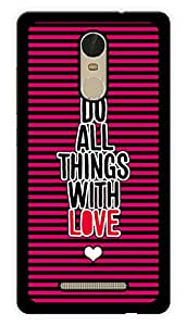 """Humor Gang Do All Things With Love Quote Printed Designer Mobile Back Cover For """"Xiaomi Redmi Note 3"""" (3D, Glossy, Premium Quality Snap On Case)"""