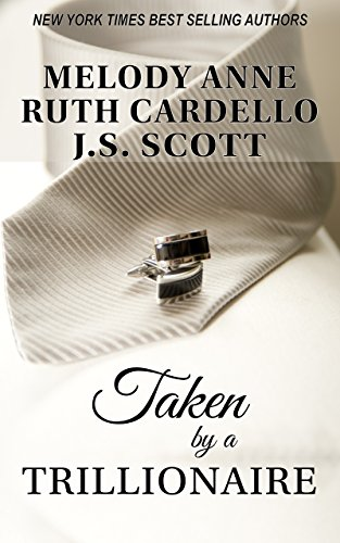 You don't need trillions to get these three royally romantic books! Only 99 cents for a short time! Taken By a Trillionaire  by Melody Anne, Ruth Cardello, J.S. Scott