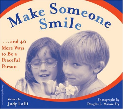 Make Someone Smile: and 40 More Ways to be a Peaceful Person