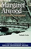 Margaret Atwood: A Critical Companion (Critical Companions to Popular Contemporary Writers)