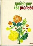 img - for Gu rir par les plantes book / textbook / text book