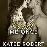Fool Me Once: Foolproof Love Series, Book 2 | Katee Robert