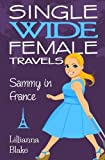 img - for Sammy in France (Single Wide Female Travels, Book 1) by Lillianna Blake (2015-11-23) book / textbook / text book