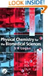 Physical Chemistry For The Biomedical...